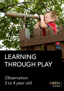 Learning through Play: The 3 to 4 year old (Observation Film)
