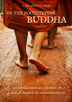 In the Footsteps of Buddha - The Path to Buddha's Enlightenment