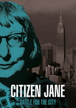 Citizen Jane: Battle for the City - A Biography of an Urban Activist