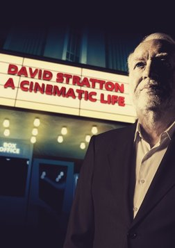 David Stratton: A Cinematic Life - Australian Cinema Through the Lens of a Celebrated Critic