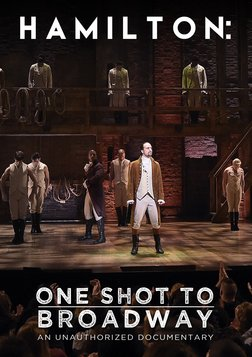Hamilton: One Shot to Broadway