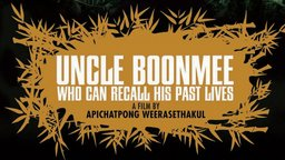 Uncle Boonmee Who Can Recall His Past Lives