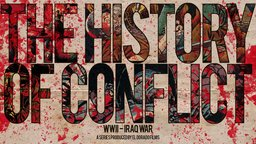 A History of Conflict: WWII - Iraq War