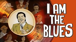 I Am the Blues - America's Living Legends of the Blues