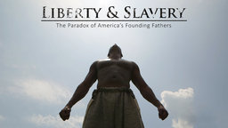 Liberty & Slavery - The Paradox of America's Founding Fathers