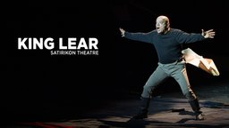 King Lear - Performed at the Satyricon Theatre
