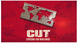 Cut - Exposing FGM Worldwide